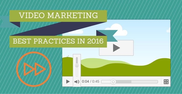 video marketing best practices in 2016