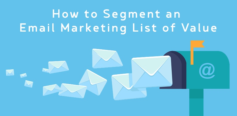 How to segment an email marketing list of value